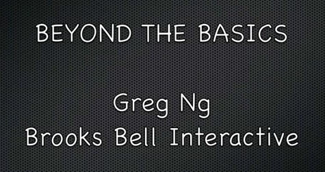 Beyond the Basics with Greg Ng of Brooks Bell Interactive